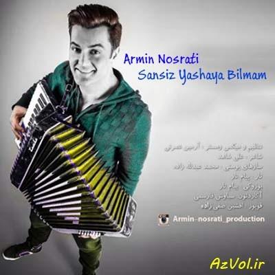آرمین نصرتی -  سنسیز یاشایا بیلمم